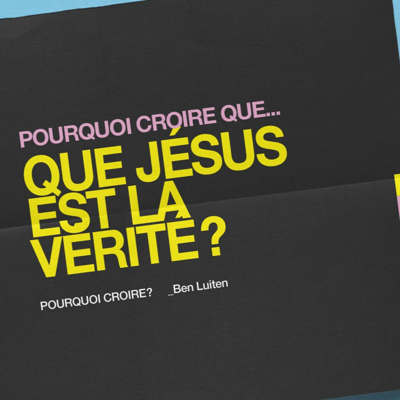 Pourquoi croire que Jésus est la vérité? _Ben Luiten