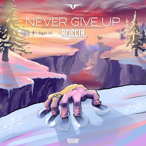 Rejecta - Never Give Up (OUT NOW)