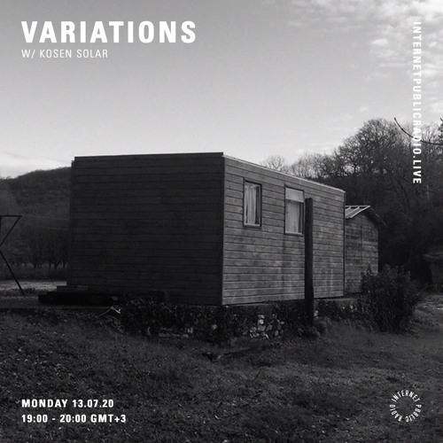 Variations w/ Kosen Solar - 13th July 2020