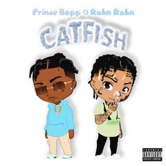 Prince Bopp & Rahn Rahn - CatFish ((Prod By @JbFlyBoi))