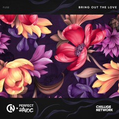 Fuse - Bring Out The Love