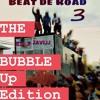 Download BEAT DE ROAD 3 (THE BUBBLE UP EDITION) Mp3