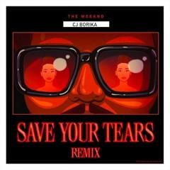 Cj Borika & The Weeknd - Save Your Tears (Original Mix)