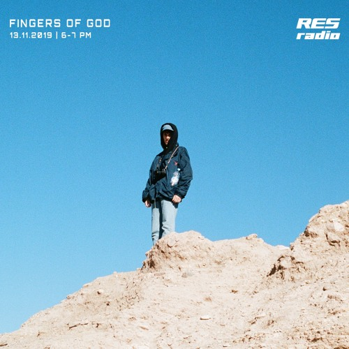 Fingers Of God x Res.Radio [13.11.19]