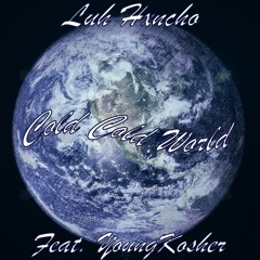 Cold Cold World (feat. YoungKosher
