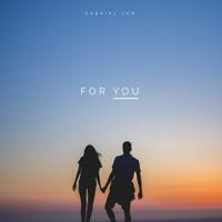 Gabriel Jon - For You [OUT ON SPOTIFY]