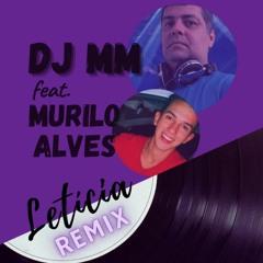Dj MM Feat. Murilo Alves - Letícia (Dj MM Bootleg Mix 2021)