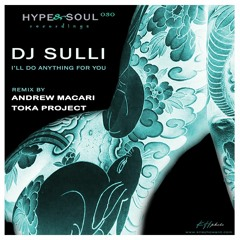 Dj Sulli - I'll Do Anything For You (Hype & Soul)