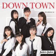 DOWN TOWN(DJ toHru remix) - Juice=Juice