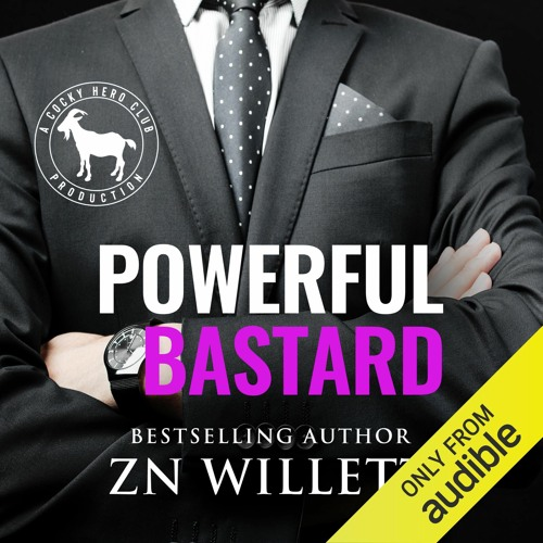 Powerful Bastard by ZN Willett, Narrated by Summer Roberts and Teddy Hamilton