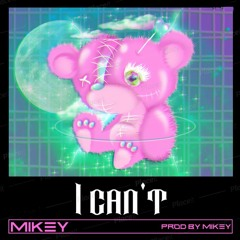 Mikey - I Can't (prod by Mikey & Spline)