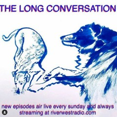 The Long Conversation - Literal clarification as subterfuge - Aug. 29, 2021