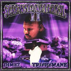 DIMEZ X TRIPPYMANE - TWO DEEP (SCREWSTON ETERNAL 2)
