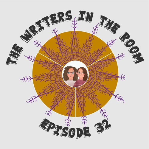 The Writers in the Room Episode 32 - Our Day Jobs and More!