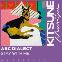Abc Dialect - Stay With Me