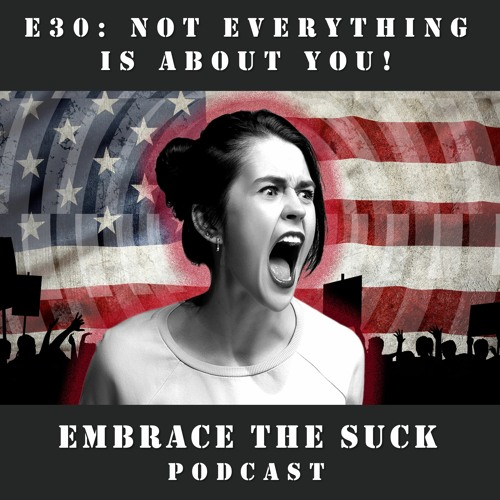 S1E30: Not Everything is About You! (Quarantine Edition)