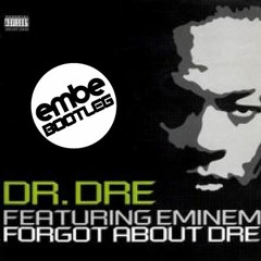 Dr. Dre - Forgot About Dre [Feat. Eminem] (Embe Bootleg) [FREE DL]