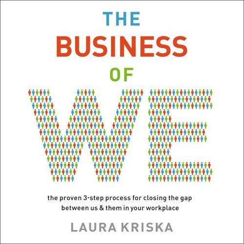 THE BUSINESS OF WE by Laura Kriska