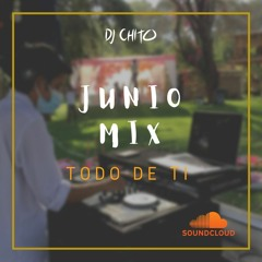 Junio Mix - Todo De Ti - DJ Chito