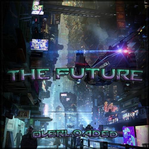 Overloaded - The Future