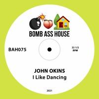 💣🍑🏠 OFFICIAL: John Okins - I Like Dancing [BAH075]