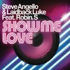 Show Me Love (Style Of Eye Remix) [feat. Robin S.]