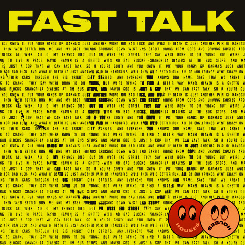 Houses - Fast Talk