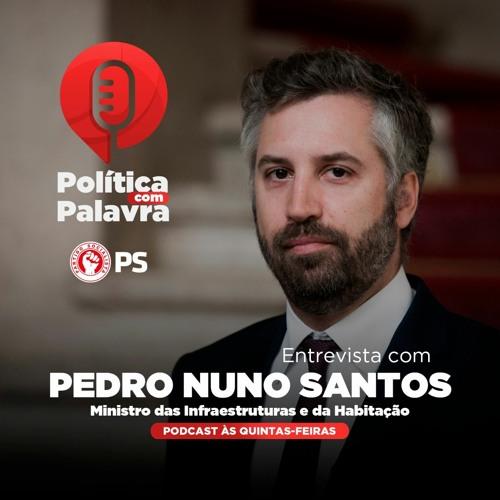 Podcast Política com Palavra: Entrevista a Pedro Nuno Santos
