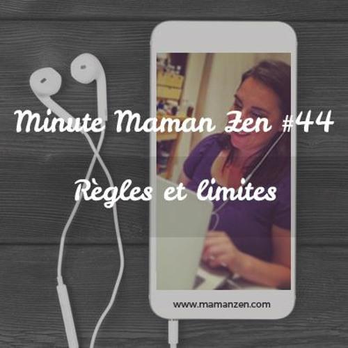 Minute Maman Zen #44 - Les règles et les limites
