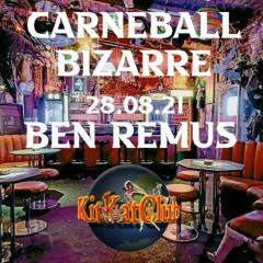 Carneball Bizarre @Kitkatclub 28.08.21 - Dragon Floor -