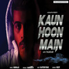 Download Kaun Hoon Main Mp3