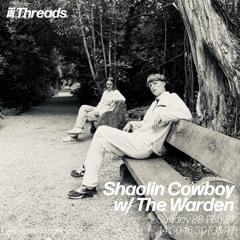 Shaolin Cowboy W/ The Warden - Thread Radio 100% Vinyl Cocktail Live Stream