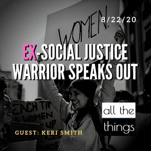 Ex-Social Justice Warrior Speaks Out  ||  8/22/2020  ||  ATT#68