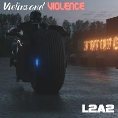 Violins And Violence - L2A2/Gaz Keenan