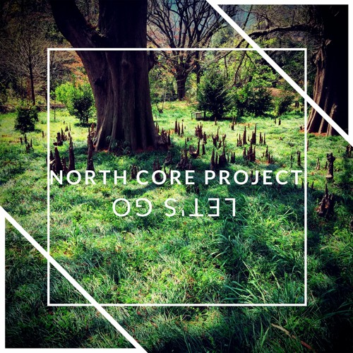 North Core Project - Let's go (Free download or stream)