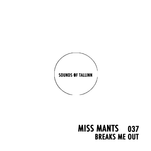 Download Miss Mants - Breaks Me Out #037 [MAR.2021](Sounds Of Tallin) mp3