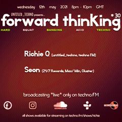 forward_thinking #030 *live* on techno FM with Richie Q & Seon