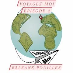Episode2 - Balkans & Pouilles
