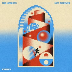 The Upbeats - Not Forever