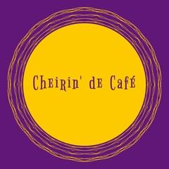 Cheirin' de Café