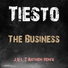 Tiesto - The Business ( J.U.L.Z Anthem Remix )