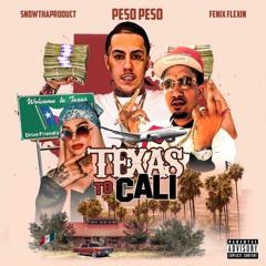 Peso Peso — Texas To Cali (ft. Fenix Flexin & SnowThaProduct)