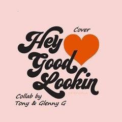 """Hey Good Lookin' (Cover) Vocal by Tony Harris - Music/Mix by Glenny G's """"One Man Band"""""""