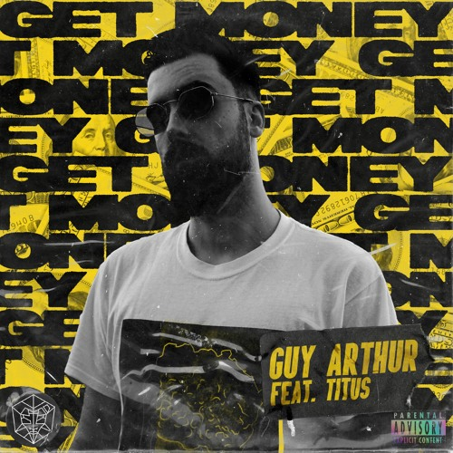 Get Money (feat. TITUS) by Guy Arthur | Free Listening on SoundCloud