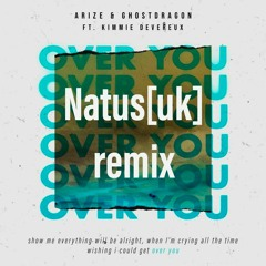 Arize - Over You(Natus[uk] Remix)