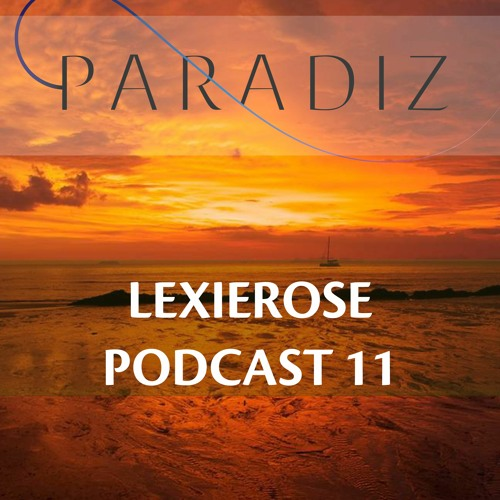 Paradiz Podcast 11 Mixed By LexieRose