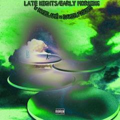 Late Nights/Early Mornings ( ft Kviilamè + Daniel Fxrbes)