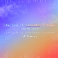 The End Of Graceful Summer(Extended Version.)