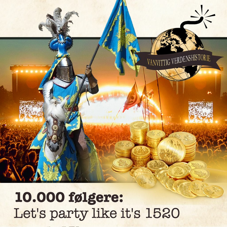10.000 Følgere: Let's Party Like It's 1520