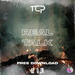 TCP - REAL TALK [FREE DL]